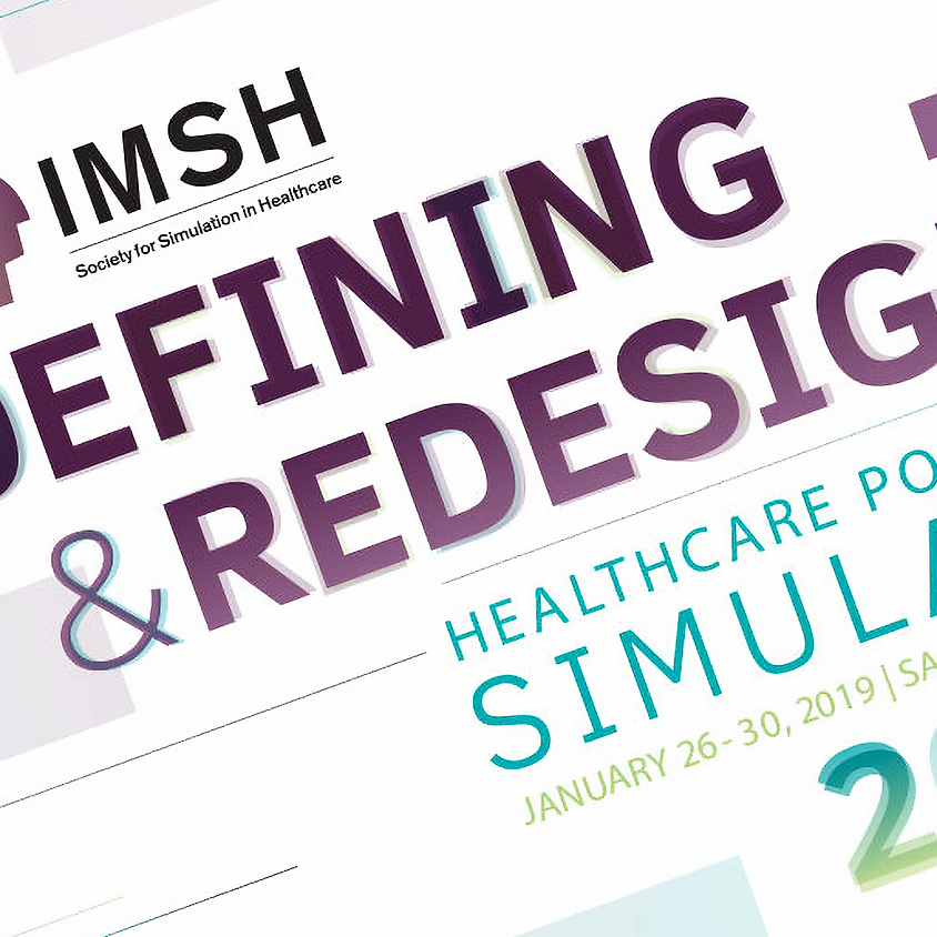 International Meeting for SImulation in Healthcare 2019 -  (IMSH 2019)