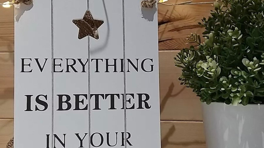 Everything is Better, Slatted Wooden Sign