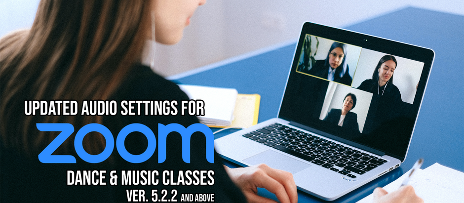 Updated Audio Settings for Zoom Dance & Music Classes (ver. 5.2.2 and above)