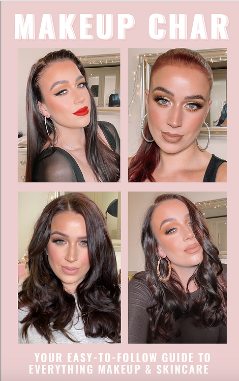 MAKEUP CHAR EBOOK - YOUR EASY-TO-FOLLOW GUIDE TO EVERYTHING SKINCARE & MAKEUP