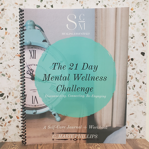 The 21 Day Mental Wellness Challenge: A Self Care Journal and Workbook