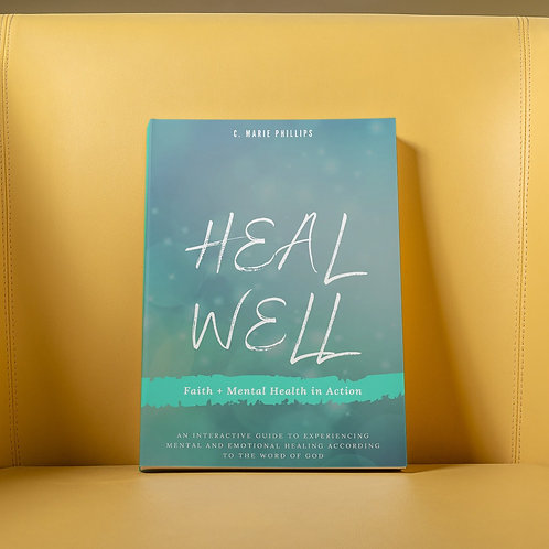 Heal Well: An Interactive Guide to Experiencing Mental and Emotional Healing