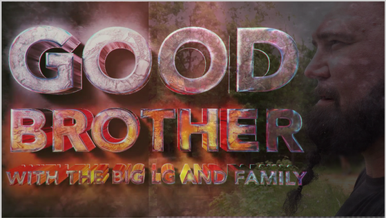 GOOD BROTHER w/ The BIG LG & FAMILY