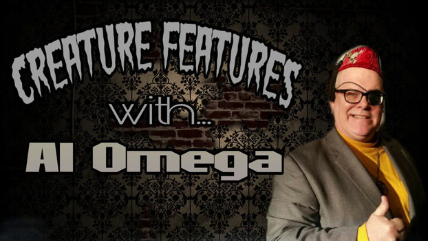 CREATURE FEATURES with AL OMEGA