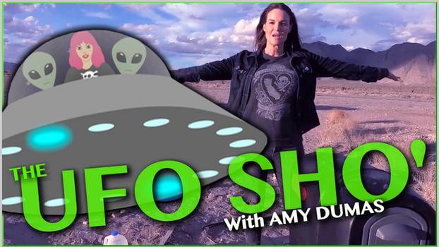 The UFO SHO' with AMY DUMAS