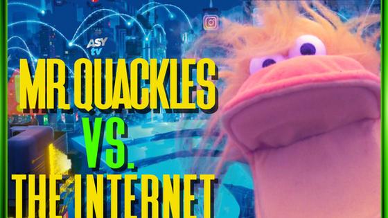 MR. QUACKLES vs THE INTERNET