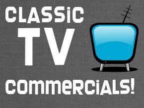 CLASSIC TV COMMERICALS