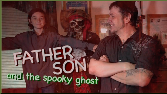FATHER SON & THE SPOOKY GHOST
