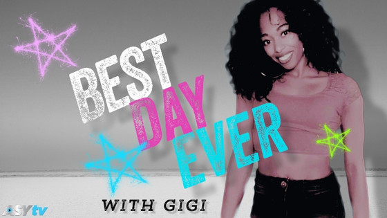 BEST DAY EVER with Gigi