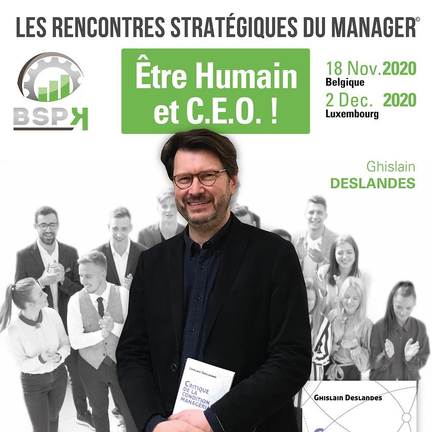 «Être humain et CEO !» avec Ghislain Deslandes (1)