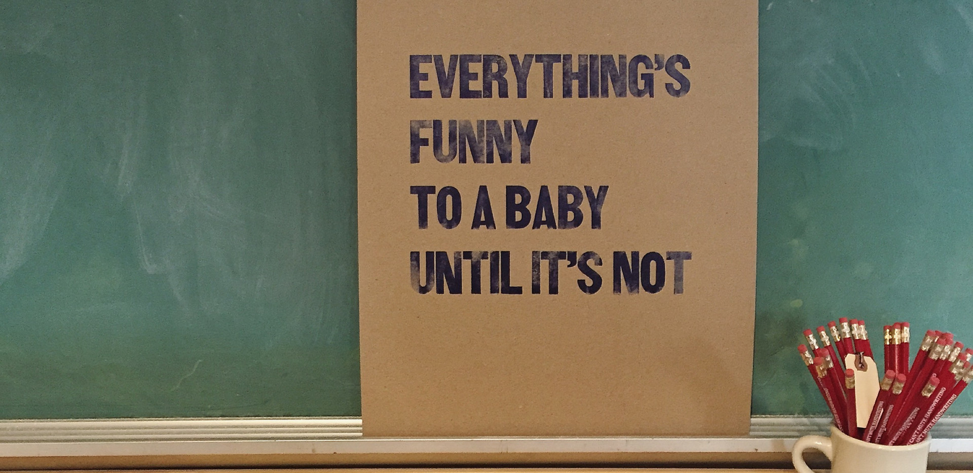 Everything is Funny to a Baby Print