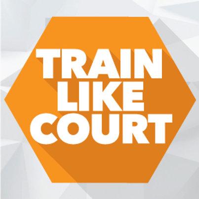 Train Like Court