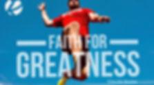 Faith 4 Greatness.jpg