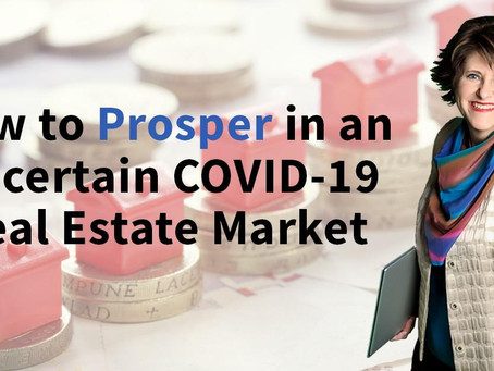 How to Prosper in an Uncertain COVID Real Estate Market