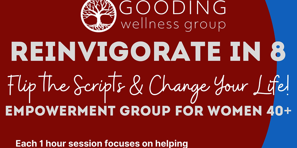 Reinvigorate in 8: Empowerment Group for Women 40+