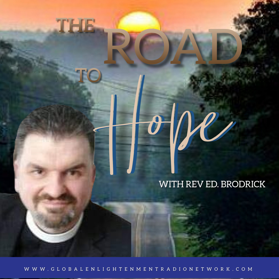 The Road to Hope with Rev. Ed Brodrick
