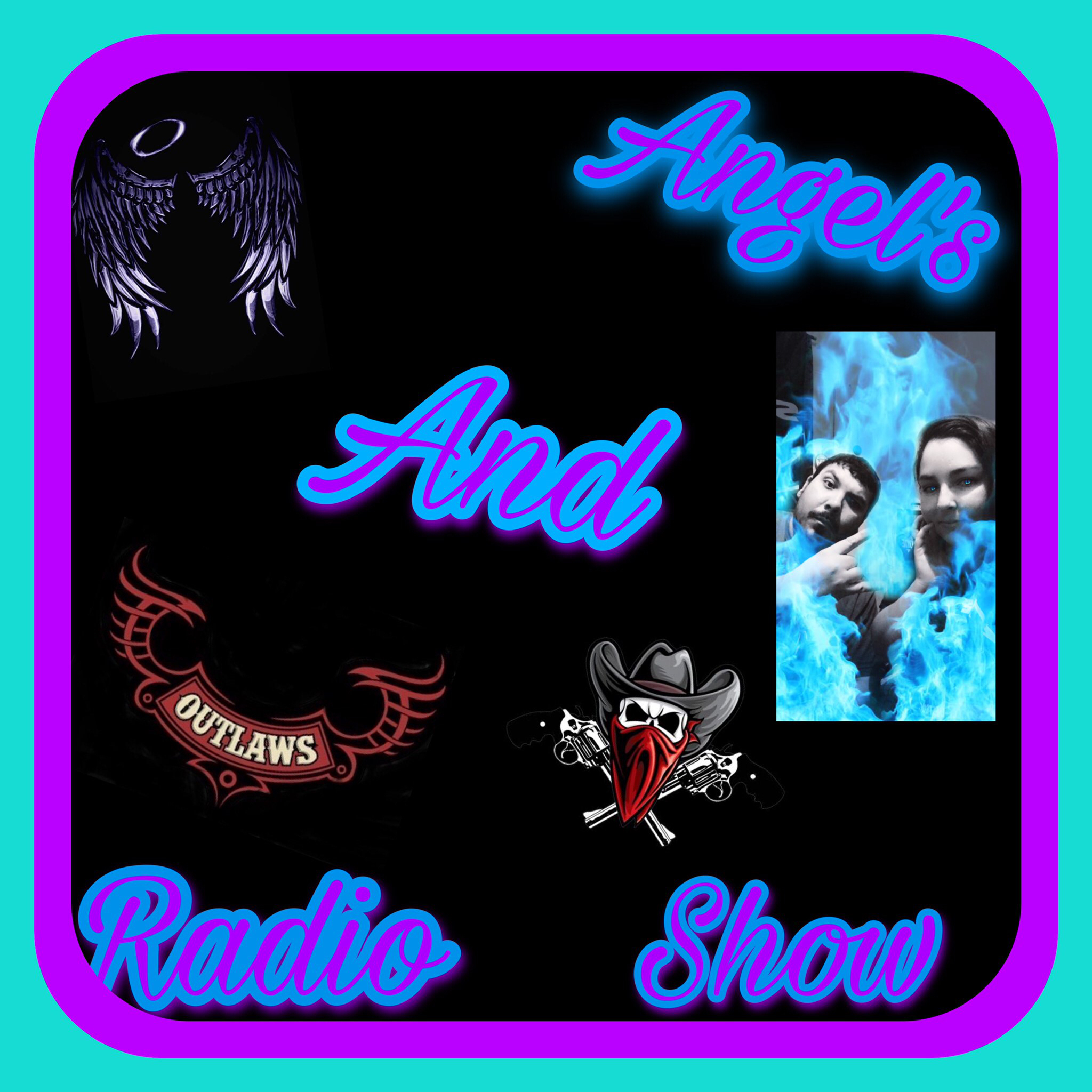 Angels and Outlaws Radio Show