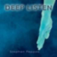 Deep Listen-Stephen Peppos_COVER 1500 X