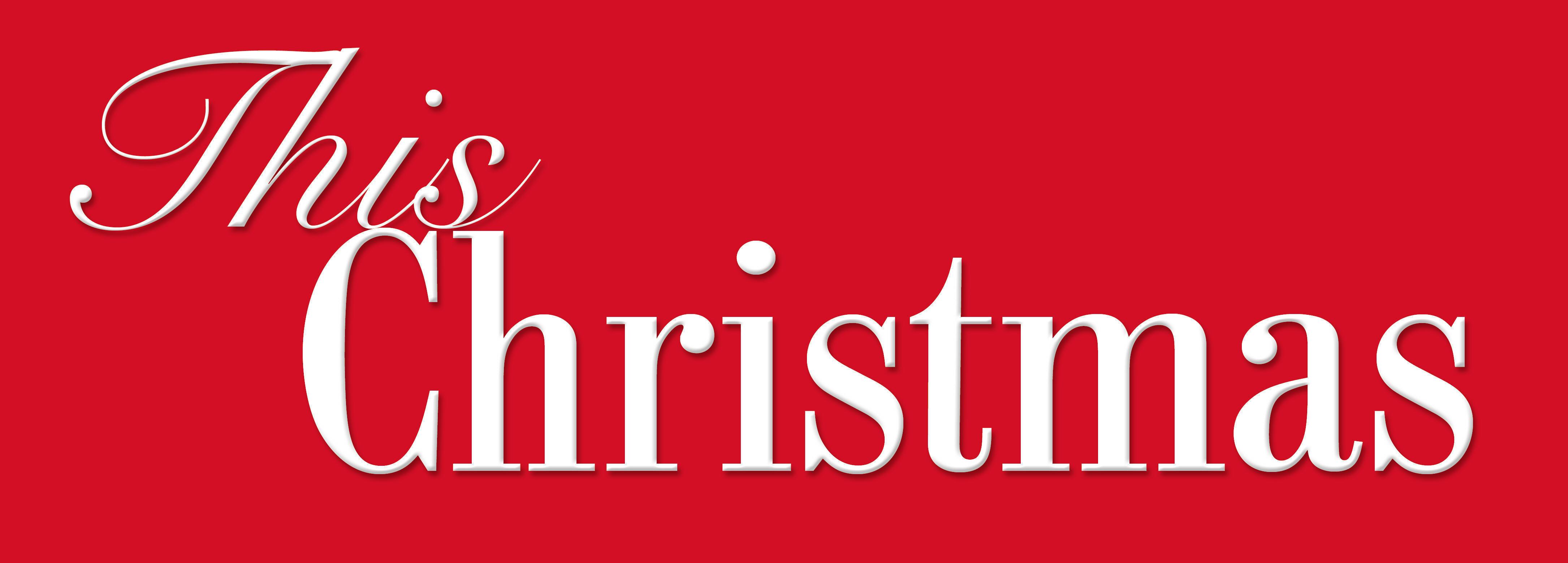 This Christmas.This Christmas