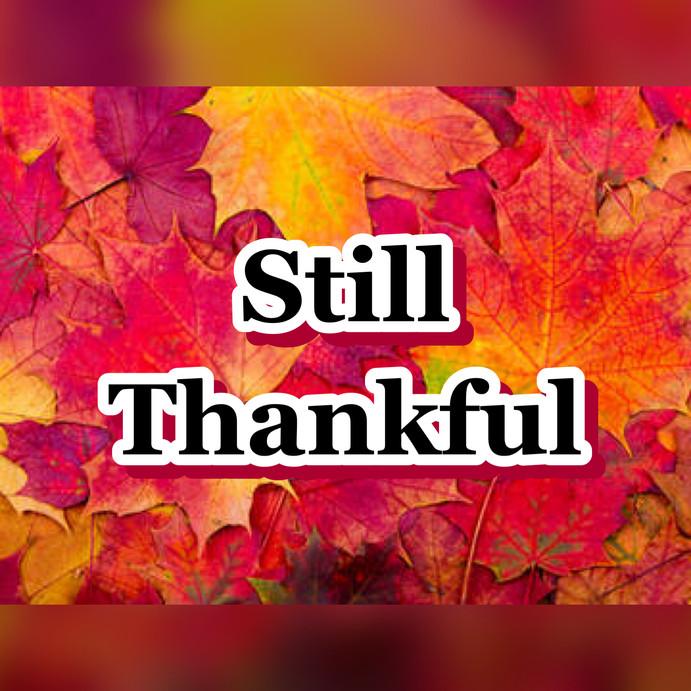 Still Say Thankful
