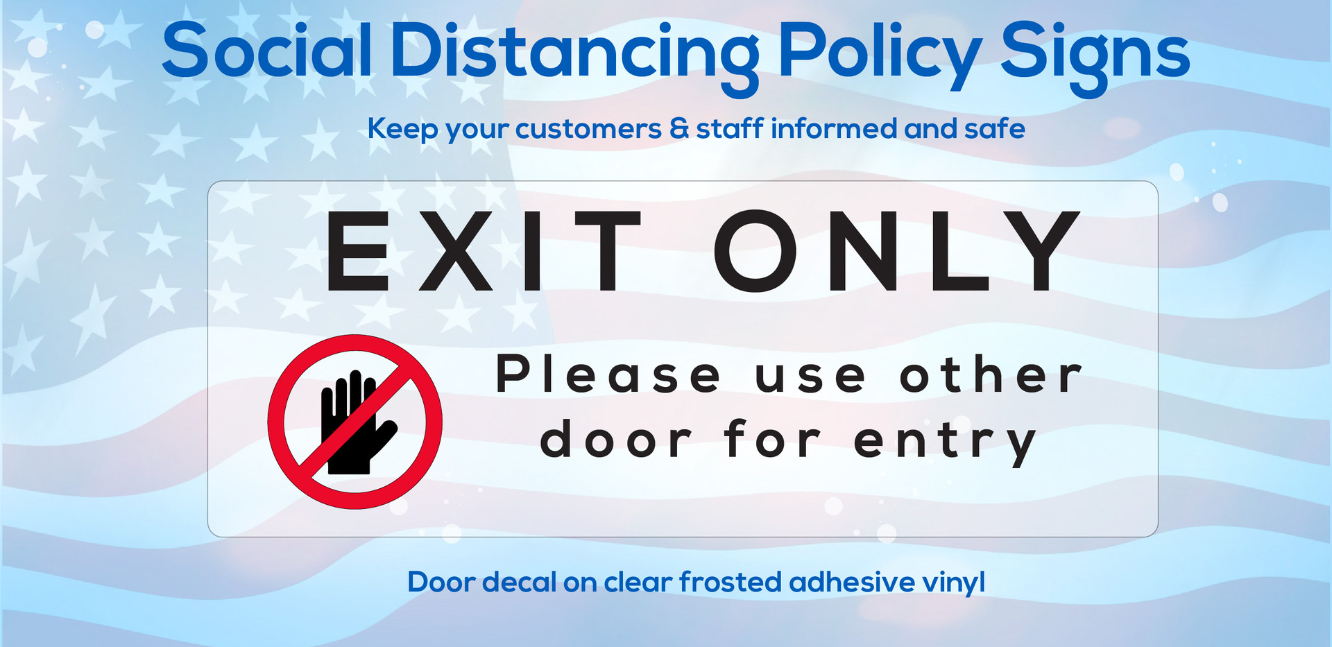 Exit Only social distancing policy sign on clear vinyl - a great solution for traffic control.