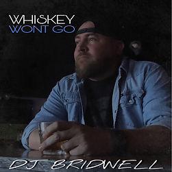 Whiskey Won't Go - DJ Bridwell Third & J