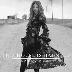 Kayla Ruby This House is Haunted