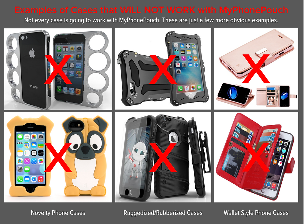 Examples of phone cases that will not work with MyPhonePouch