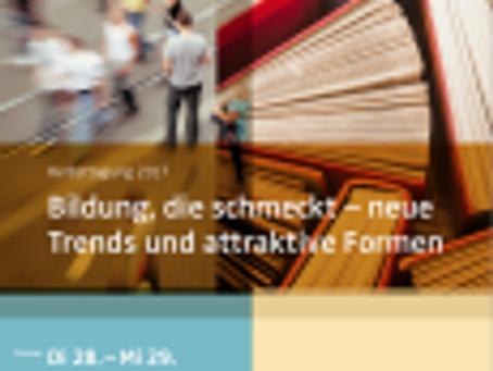 """""""Bildung, die schmeckt. Neue Trends und attraktive Formen""""."""