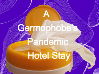 A Germophobe's Pandemic Hotel Stay