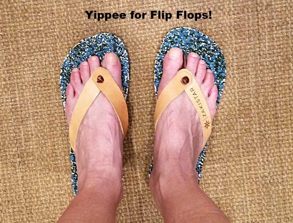 Wearing my flip flops!