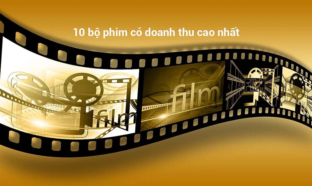 10 bộ phim có doanh thu cao nhất mọi thời đại