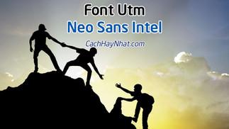 Tải font Utm Neo Sans Intel Việt Hóa Tuyệt Đẹp