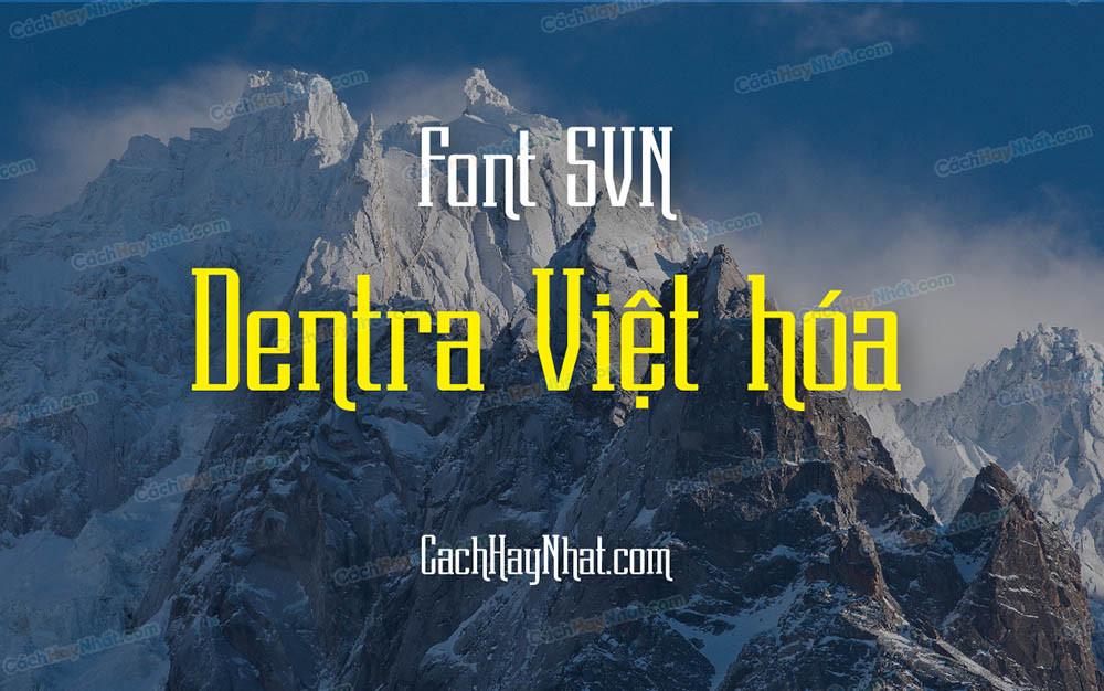 Font SVN Dentra Việt Hóa