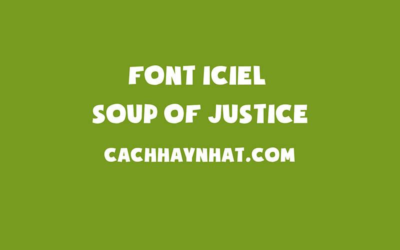 Font Iciel Soup Of Justice Việt Hóa