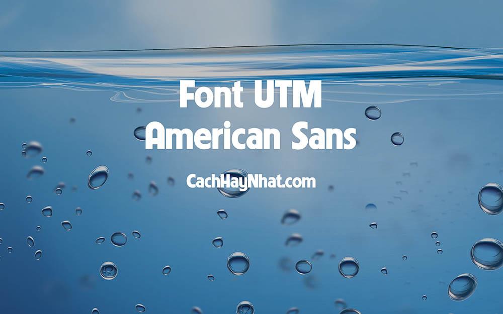 Font UTM American Sans Việt Hóa