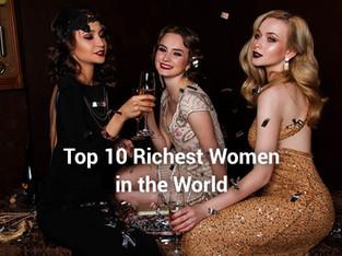 Top 10 Phụ Nữ Giàu Nhất Thế Giới