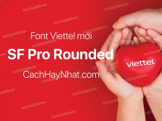 Font SF Pro Rounded Việt Hóa - Font Viettel Mới 2021