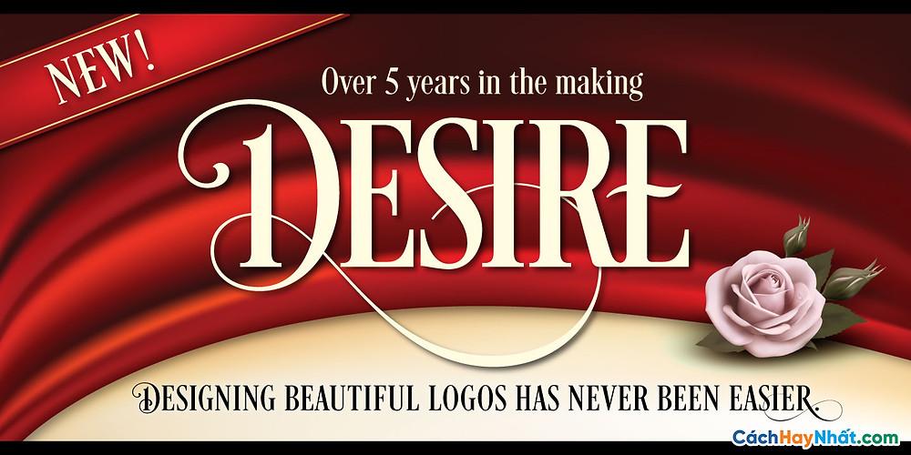 Chia Sẻ Font Chữ Desire Tuyệt Đẹp Dùng Cho Thiết Kế