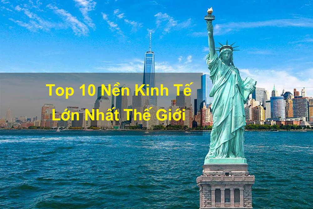 Top 10 Nền Kinh Tế Lớn Nhất Thế Giới