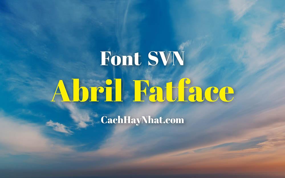 Font SVN Abril Fatface Việt Hóa