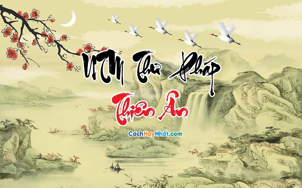 Font UTM Thư Pháp Thiên Ân Việt Hóa