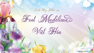 Download Font Chữ Madelican Calligraphy Việt Hóa Tuyệt Đẹp
