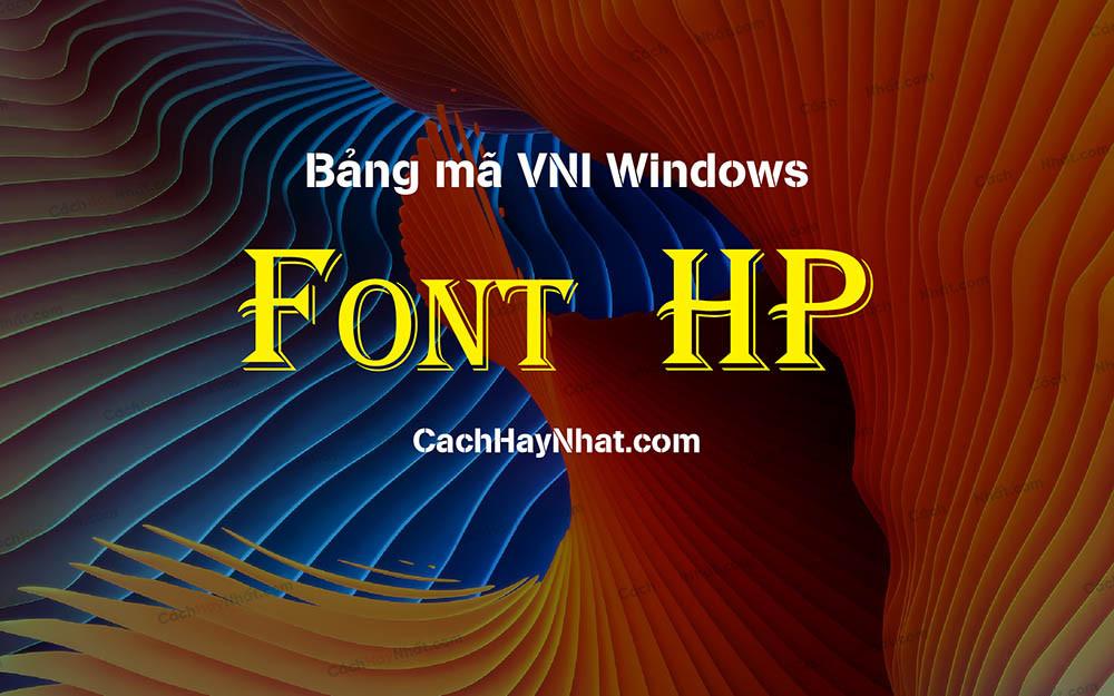 Bộ Font HP Full Việt Hóa Đẹp