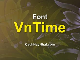 Tải font VnTime full - Bộ phông chữ được dùng nhiều nhất