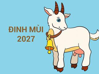 Sinh Năm 2027 Mệnh Gì? Tuổi Đinh Mùi 2027 Hợp Màu Gì? Hợp Tuổi Gì? Hợp Hướng Nào?