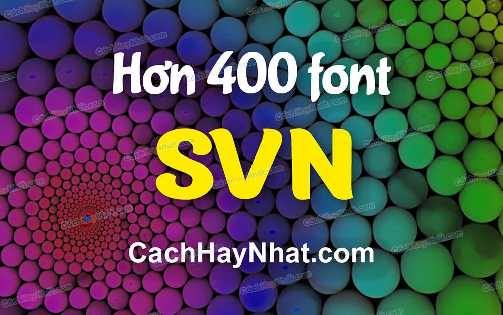 ảnh bìa bộ hơn 400 font SVN Việt hóa mới nhất