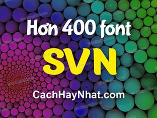 Bộ font SVN Việt hóa full - Hơn 400 font mới nhất