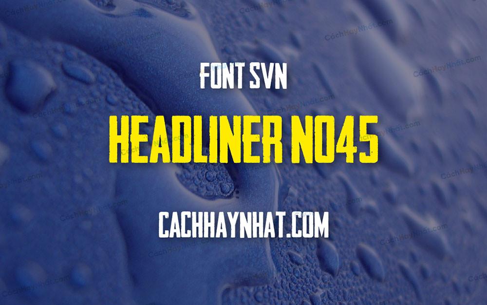 ảnh bìa mô tả SVN Headliner No 45 Việt Hóa
