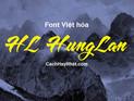 Download Bộ Font HL Hùng Lân Full Việt Hóa